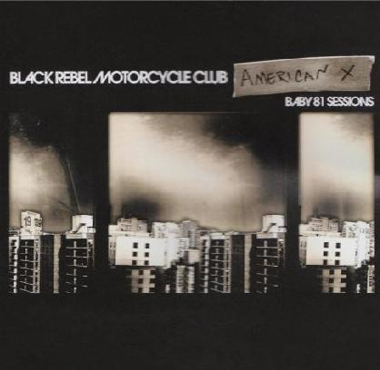 Anmeldelse: Black Rebel Motorcycle Club – American X: The Baby 81 Sessions
